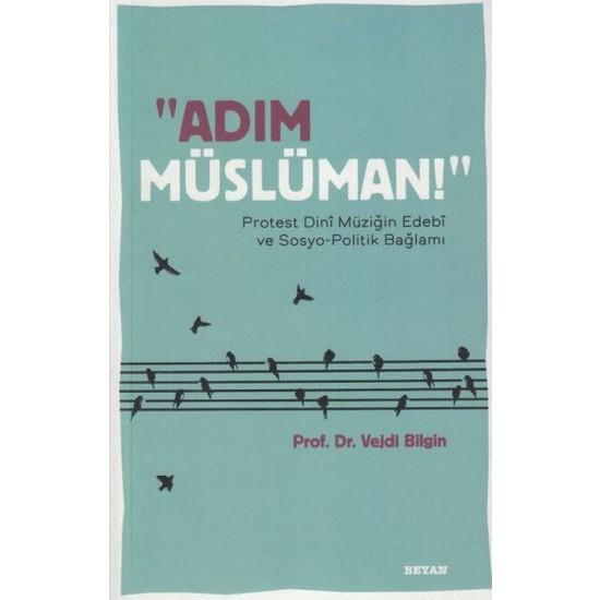 Adım Müslüman! - Vejdi Bilgin
