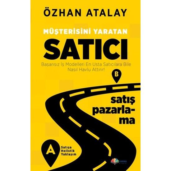 Müşterisini Yaratan Satıcı - Özhan Atalay
