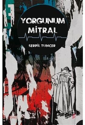 yorgunum Mitral - Serpil Tuncer
