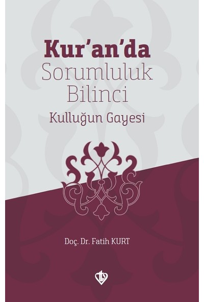 Türkiye Diyanet Vakfı Yayınları Kur'an'da Sorumluluk Bilinci Kişisel Gelişim - Fatih Kurt