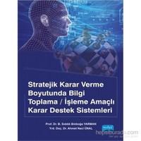 Stratejik Karar Verme Boyutunda Bilgi Toplama/İşleme Amaçlı Karar Destek Sistemleri-Ahmet Naci Ünal