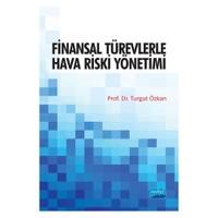 Finansal Türevlerle Hava Riski Yönetimi-Turgut Özkan