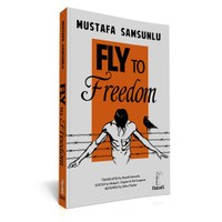 Fly to Freedom - Mustafa Samsunlu