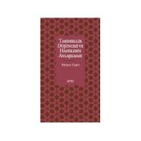 Tarihsellik Düşüncesi ve Hadislerin Anlaşılması - Nevzat Tartı