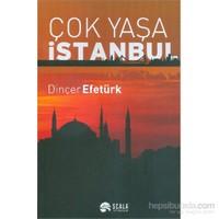 Çok Yaşa İstanbul-Dinçer Efetürk