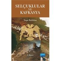 Selçuklular Ve Kafkasya-Yaşar Bedirhan