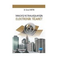 İhracatçı Ve İthalatçılar İçin Elektronik Ticaret-İsmail Metin