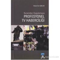 Kurumdan Uygulamaya Profesyonel TV Haberciliği