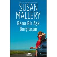 Bana Bir Aşk Borçlusun-Susan Mallery