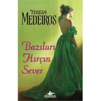 Bazıları Hırçın Sever-Teresa Medeiros