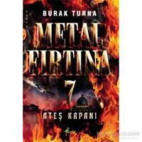 Metal Fırtına 7: Ateş Kapanı - Burak Turna