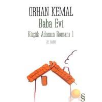 Baba Evi - Küçük Adamın Romanı 1-Orhan Kemal