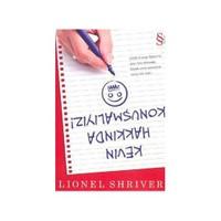 Kevın Hakkında Konuşmalıyız - Lionel Shriver