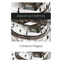 Uykuların Doğusu - Hasan Ali Toptaş