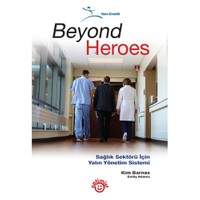 Beyond Heroes (Sağlık Sektörü İçin Yalın Yönetim Sistemi)