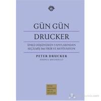 Gün Gün Drucker - (Ünlü Düşünürün Yapıtlarından Seçilmiş 366 Fikir ve Motivasyon)