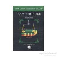 İslam Ve Osmanlı Hukuku Külliyatı 1. Cilt - Kamu Hukuku