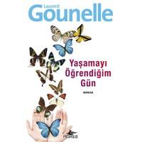 Yaşamayı Öğrendiğim Gün - Laurent Gounelle