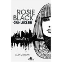 Rosie Black Günlükleri: Yaratılış