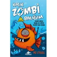 Kaçık Zombi Balığım 2: Zombi Japon Balığı İle Süper Zombi Yılan Balığı (Ciltli)