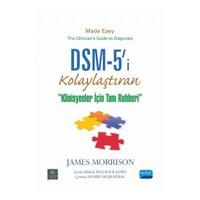 Dsm-5'İ Kolaylaştıran Klinisyenler İçin Tanı Rehberi: Dsm-5 - James Morrison