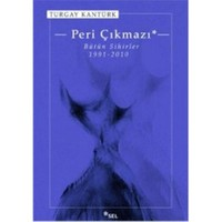 Peri Çıkmazı / Bütün Sihirler 1991-2010 - Turgay Kantürk