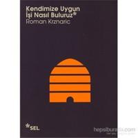 Kendimize Uygun İşi Nasıl Buluruz-Roman Krznaric