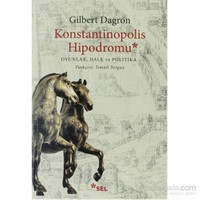 Konstantinopolis Hipodromu - Oyunlar, Halk Ve Politika-Gilbert Dagron