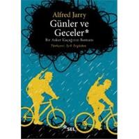 Günler Ve Geceler: Bir Asker Kaçağının Romanı-Alfred Jarry