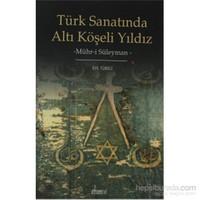 Türk Sanatında Altı Köşeli Yıldız - Mühr-i Süleyman