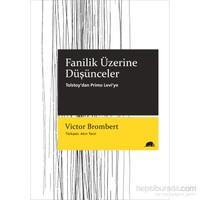 Fanilik Üzerine Düşünceler: Tolstoy'Dan Primo Levi'Ye - Victor Brombert-Victor Brombert