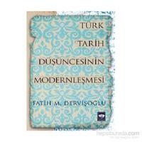 Türk Tarih Düşüncesinin Modernleşmesi