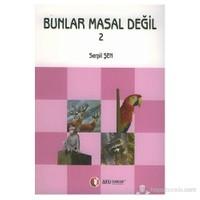 BUNLAR MASAL DEĞİL - 2