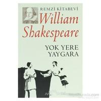 Yok Yere Yaygara-William Shakespeare