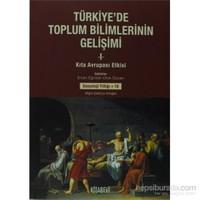 Türkiye'de Toplum Bilimlerinin Gelişimi 1 Kıta Avrupası Etkisi - Sosyoloji Yıllığı 18