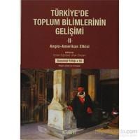 Türkiye'de Toplum Bilimlerinin Gelişimi 2 - Anglo-Amerikan Etkisi