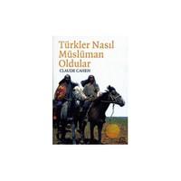 Türkler Nasıl Müslüman Oldular?