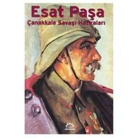 Esat Paşa / Çanakkale Savaşı Hatıraları