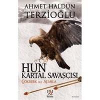 Hun Kartal Savaşçısı-Ahmet Haldun Terzioğlu