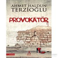 Provokatör-Ahmet Haldun Terzioğlu