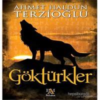 Göktürkler - Ahmet Haldun Terzioğlu