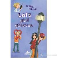 Lola Gizli Görevde (Ciltli)-Isabel Abedi