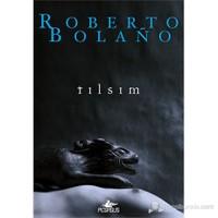 Tılsım-Roberto Bolano