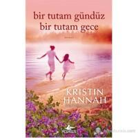 Bir Tutam Gündüz Bir Tutam Gece - Kristin Hannah