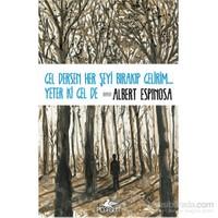 Gel Dersen Her Şeyi Bırakıp Gelirim... Yeter Ki Gel De-Albert Espinosa