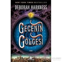 Gecenin Gölgesi-Deborah Harkness