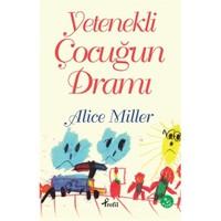 Yetenekli Çocuğun Dramı - Alice Miller