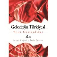 Geleceğin Türkiyesi - Yeni Osmanlılar