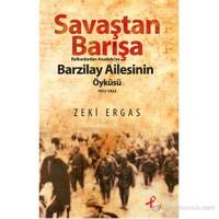 Savaştan Barışa Balkankardan Anadolu'Ya Barzilay Ailesi-Zeki Ergas
