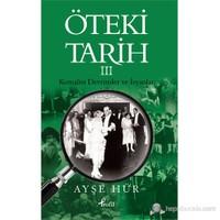 Öteki Tarih - 3 (Kemalist Devrimler ve İsyanlar)